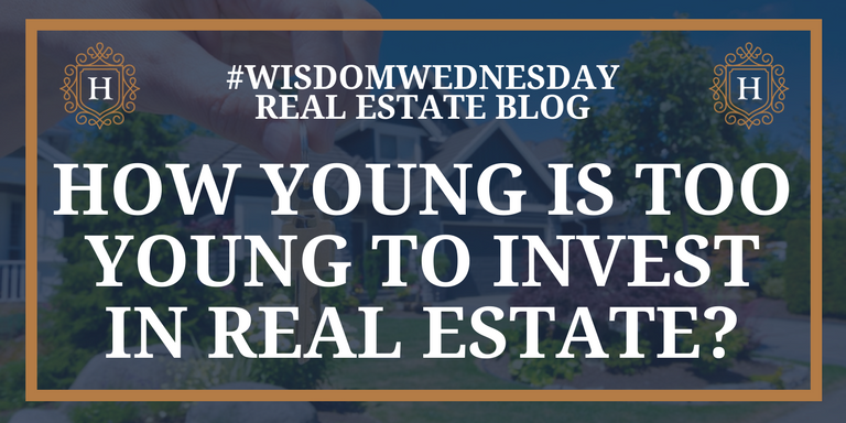 How Young Is Too Young To Invest In Real Estate?