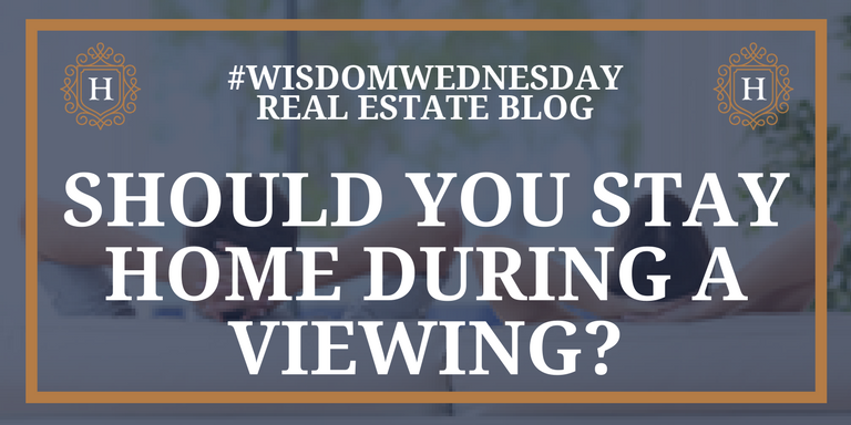 Should You Stay Home During a Viewing?